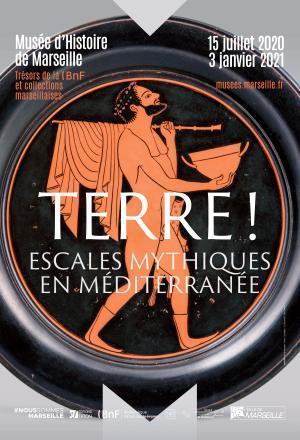 """Affiche de l'exposition """"Terre ! escales mythiques en Méditerranée"""""""